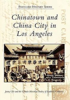 Chinatown and China City in Los Angeles (Postcard History), Chinese Historical S