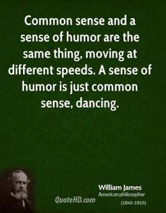 william-james-philosopher-quote-common-sense-and-a-sense-of-humor-are.jpg 289×372 pixels