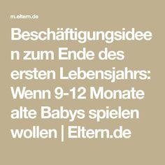 Beschäftigungsideen zum Ende des ersten Lebensjahrs: Wenn 9-12 Monate alte Babys spielen wollen | Eltern.de