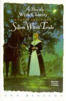 Catalog - A break with charity : a story about the Salem witch trials / Ann Rinaldi.