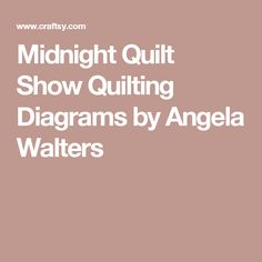 Midnight Quilt Show Quilting Diagrams by Angela Walters