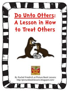 Picture Book Lessons: Do Unto Otters to Teach the Golden Rule FREEBIE!!!