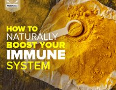 How To Naturally Boost Your Immune System