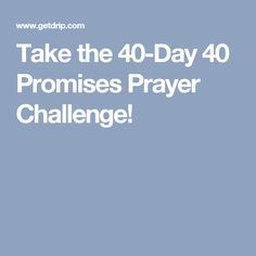 Take the 40-Day 40 Promises Prayer Challenge!