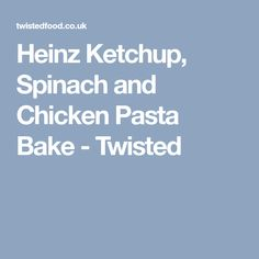 Heinz Ketchup, Spinach and Chicken Pasta Bake - Twisted Twisted Recipes, Chicken Pasta Bake, Chilli Flakes, Baby Spinach, How To Dry Oregano, Penne, Ketchup, Cheddar Cheese, Casserole Recipes