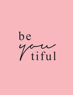 Preciously Me blog : 'Be You Tiful' - Beautiful