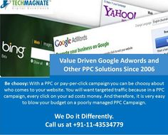 Be choosy: With a PPC or pay-per-click campaign you can be choosy about who comes to your website. You will want targeted traffic because in a PPC campaign, every click on your ad costs money. And therefore, it is very easy to blow your budget on a poorly managed PPC Campaign. The most common mistakes advertisers make is that they: Target very general keywords Don't target the right breadth of keywords...  http://www.techmagnate.com/ppc-services-company-india.html