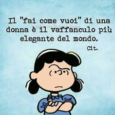 O' Sarchiapone on Smile Quotes, Words Quotes, Funny Quotes, Lucy Van Pelt, Italian Quotes, Good Humor, True Words, Vignettes, Decir No