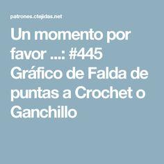 Un momento por favor ...: #445 Gráfico de Falda de puntas a Crochet o Ganchillo
