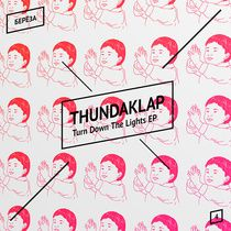 Turn Down The Lights EP by Thundaklap featured track Turn It Up