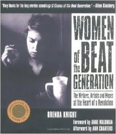 """[""""Many thanks for the long overdue assemblage of women of the Beat Generation"""" (Allen Ginsberg) - cover blurb to Brenda Knight's 1996 compendium Women of the Beat Generation - The Writers, Artists and Muses at the Heart of a Revolution] The Allen Ginsberg Project: Friday's Weekly Round-Up - 231"""