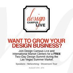 Want to grow your #design business? Join Design Campus Live and International Market Centers for a FREE two-day Design Summit during the Las Vegas Summer Market!