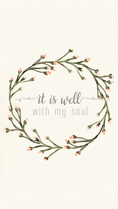 Free Phone Wallpaper Download It is well with my soul Quotes for your phone