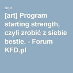 [art] Program starting strength, czyli zrobić z siebie bestie. - Forum KFD.pl