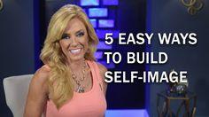 5 Easy Ways to Build Self-Esteem