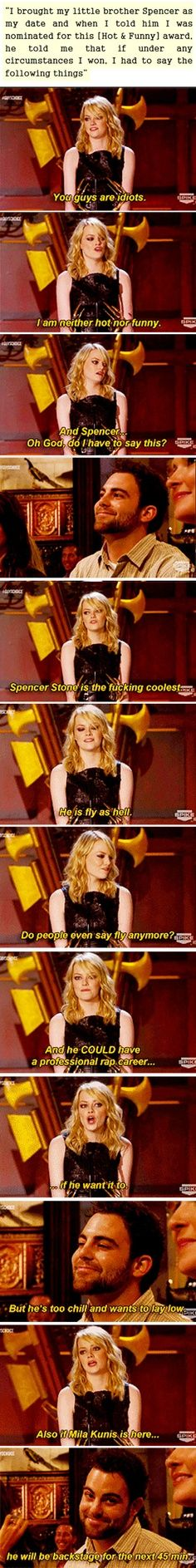 Emma Stone is so great.  She actually did this - I just watched the footage :)