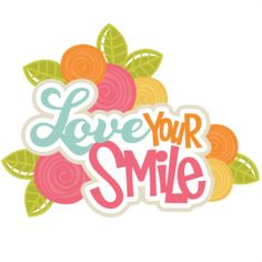 Love Your Smile SVG scrapbook title roses svg file flower svg cut files svg scrapbook title