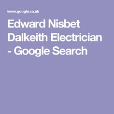 Edward Nisbet Dalkeith Electrician - Google Search Google Search, House, Home, Haus, Houses