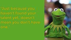 Wisdom from Kermit