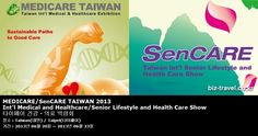 MEDICARE/SenCARE TAIWAN 2013 Int'l Medical and Healthcare/Senior Lifestyle and Health Care Show 타이페이 건강 · 의료 박람회