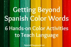 Spanish language color-words within conversation & hands-on activities! (Via Spanish Playground) Spanish Classroom Activities, Preschool Spanish, Learning Spanish For Kids, Spanish Lessons For Kids, Spanish Basics, Spanish Lesson Plans, Elementary Spanish, Activities For Boys, Spanish Language Learning