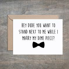 Stand by Me While I Marry This Dime Piece. Will You Be My Groomsmen Card. Funny Groomsmen Card. Groomsmen Card. Grooms. Best Man Card.