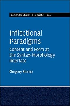 Inflectional paradigms : content and form at the syntax-morphology interface / Gregory Stump - Cambridge : Cambridge University Press, 2016