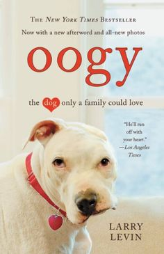 Oogy: The Dog Only a Family Could Love by Larry Levin http://www.amazon.com/dp/B003YFIURI/ref=cm_sw_r_pi_dp_ftfDvb0H7F08Y