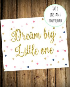 A personal favorite from my Etsy shop https://www.etsy.com/listing/268797211/dream-big-little-one-instant-download