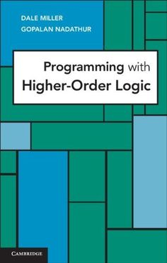 Buy Programming with Higher-Order Logic by Dale Miller, Gopalan Nadathur and Read this Book on Kobo's Free Apps. Discover Kobo's Vast Collection of Ebooks and Audiobooks Today - Over 4 Million Titles! Logic Programming, Cambridge University, Computer Science, Bar Chart, Audiobooks, This Book, Author, Reading, Free Ebooks