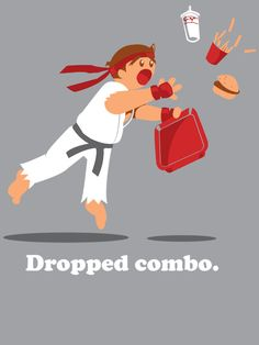 Dropped combo. AHAHAHH!!!