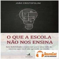 O Que a escola não nos ensina resumido em audio para você. Assine em www.resumocast.com.br