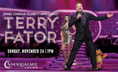 Two tickets to see singer/comedian Terry Fator at the Snoqualimie Casino on Sunday, Nov. 24, 2013. Value=$130