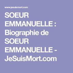 SOEUR EMMANUELLE : Biographie de SOEUR EMMANUELLE - JeSuisMort.com