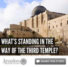 What's Standing in the Way of the Third Temple? --  For more on this story, or to see our sources, visit: http://articles.jerusalemprayerteam.org/whats-standing-in-the-way-of-the-third-temple/  LIKE and SHARE this story to encourage others to defend the Jewish people and pray for peace in Jerusalem, and leave your PRAYERS and COMMENTS below.