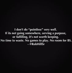I don't do pointless. #INTJ