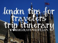 London Tips for Travelers: Trip Itinerary
