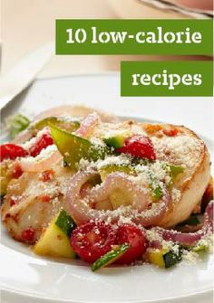 10 Low-Calorie Recipes – Try these low calorie recipes from appetizers to desserts. Healthy living is made easy with these dishes!