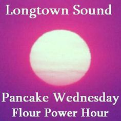Longtown Sound 1286 Pancake Wednesday Flour Power Hour