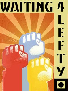 Waiting for Lefty - American classic written in 1935 by Group Theatre founding member Clifford Odets.    September 7-22
