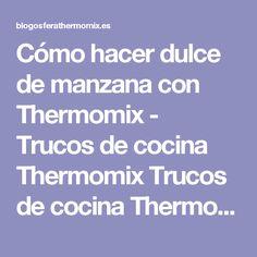 Cómo hacer dulce de manzana con Thermomix - Trucos de cocina Thermomix Trucos de cocina Thermomix
