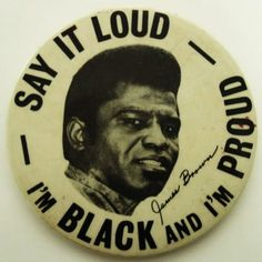 Say it loud, I'm black and I'm proud #jamesbrown ---still stands, We are Black and Proud of it