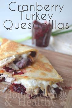 Now THIS is how you do holiday leftovers! Turkey quesadillas with smokey cranberry chutney.