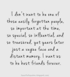 Heartfelt Quotes: I want us to be best friends forever.