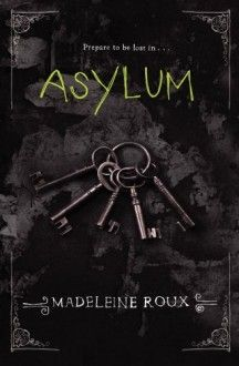 Asylum - Madeleine Roux    #Fantasy, #YoungAdult, #Paranormal, #Mystery, #Thriller, #Horror, #Ghosts #ya #books