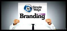 10 Simple Ways to Make the Best of Branding via @pureresiduals