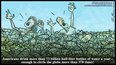 It's time to #UnbottleWater! See more cartoons at www.newdream.org/programs/beyond-consumerism/unbottle-water/cartoons