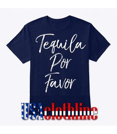 tequila por favor t-shirt - Website Name Barcelona Fc Logo, Website Names, Direct To Garment Printer, Tequila, Favors, Size Chart, Mens Tops, T Shirt, Supreme T Shirt