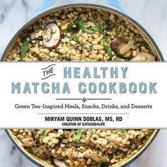 The Hardcover of the The Healthy Matcha Cookbook: Green Tea¿Inspired Meals, Snacks, Drinks, and Desserts by Miryam Quinn-Doblas at Barnes & Noble. Whole Food Recipes, Vegan Recipes, Snack Recipes, Matcha Powder Benefits, Healthy Blueberry Crisp, Clean Eating, Healthy Eating, Snacks, Daily Meals