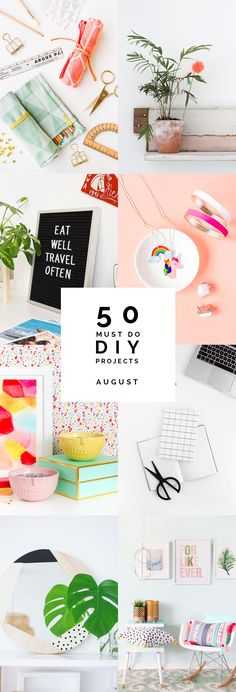 It's the start of a new month so that can only mean one thing. It's time for our 50 Must Do DIY Projects for August. Let's get making!
